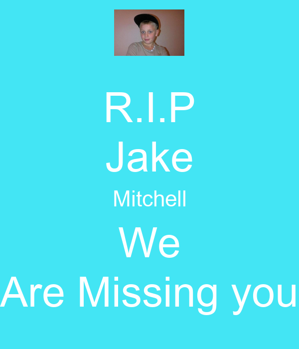 Jake Mitchell Logo R.i.p Jake Mitchell we Are