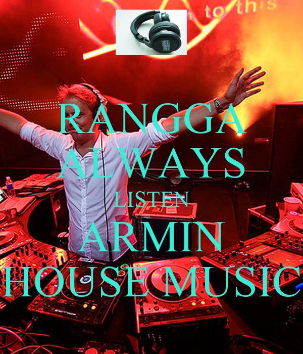 Rangga always listen armin house music poster fajar for Listen to house music