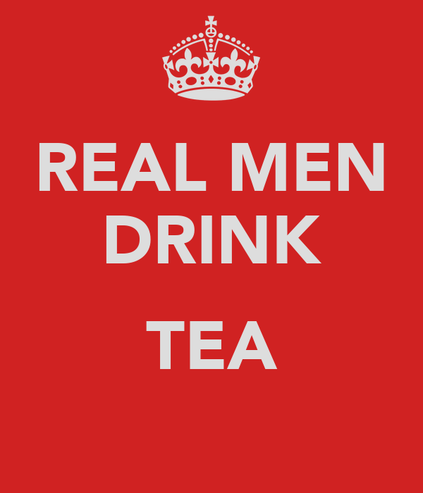 REAL MEN DRINK TEA - KEEP CALM AND CARRY ON Image Generator