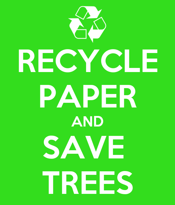 RECYCLE PAPER AND SAVE TREES Poster | Shahirah | Keep Calm ...