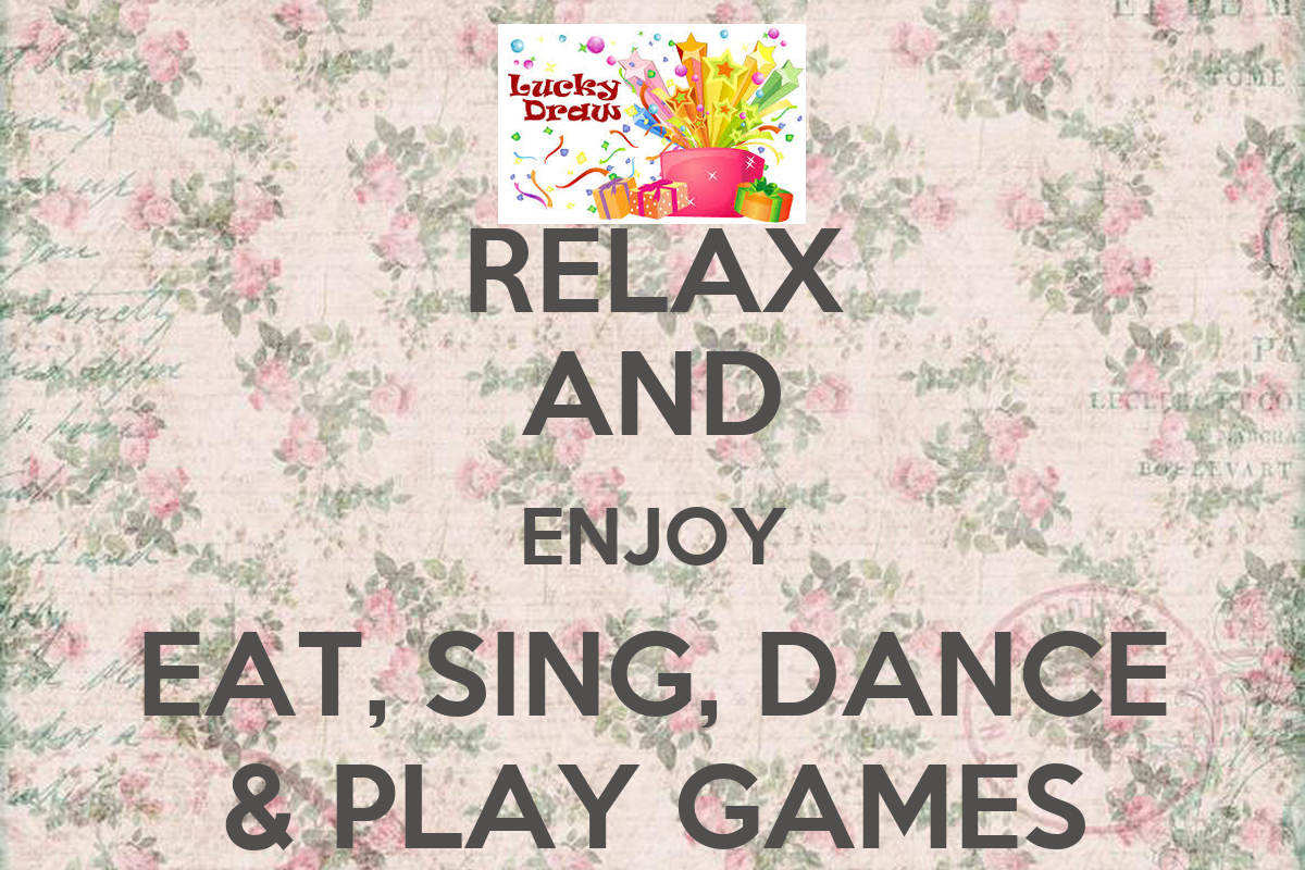 relax and enjoy eat  sing  dance  u0026 play games poster