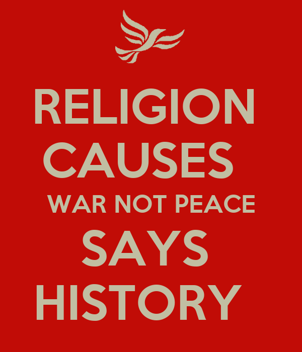 religion causes war Religion and the first world war from godlessness to ruthlessness  it is more contentious to argue that secularisation was a cause as well as an effect of war.