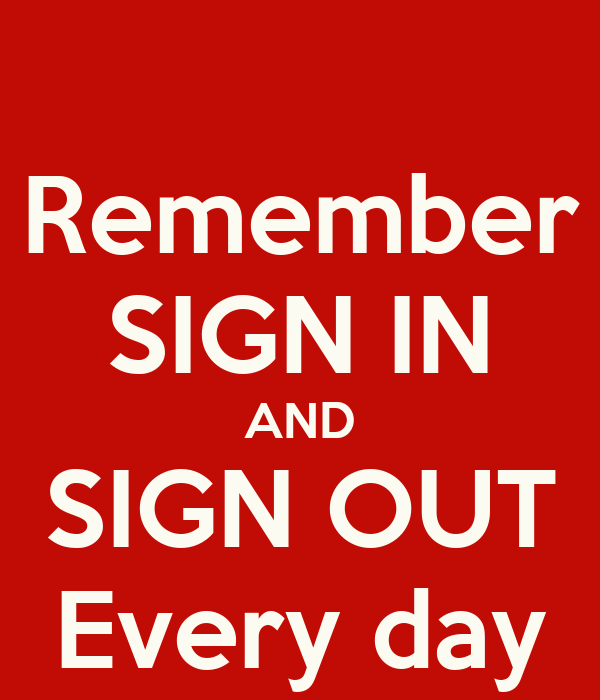 remember sign in and sign out every day poster austin stokes keep calm o matic. Black Bedroom Furniture Sets. Home Design Ideas