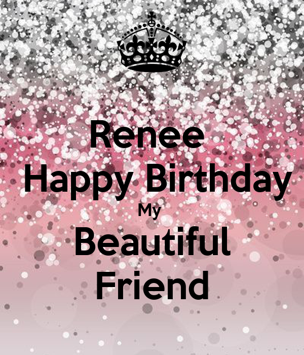 Renee Happy Birthday My Beautiful Friend Poster