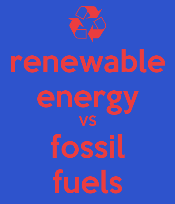 renewable energy vs fossil fuels Amongst the most hotly contested debates across the globe is renewable vs non renewable energy  renewable vs fossil fuels  fossil fuels to renewable in.