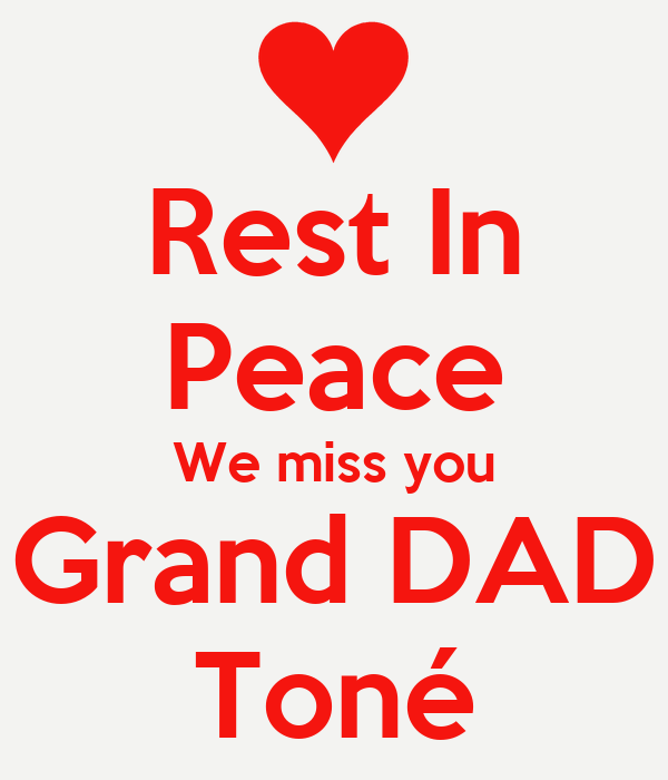 Rest In Peace We Miss You Grand DAD Toné Poster