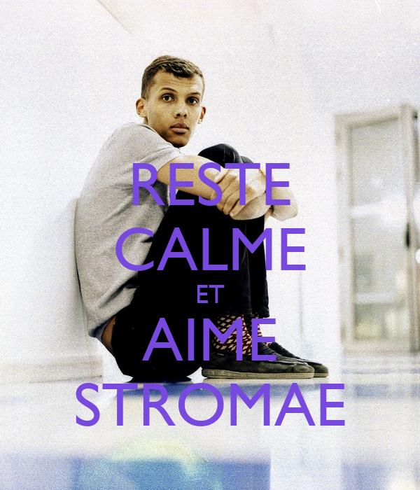 reste calme et aime stromae poster znt keep calm o matic