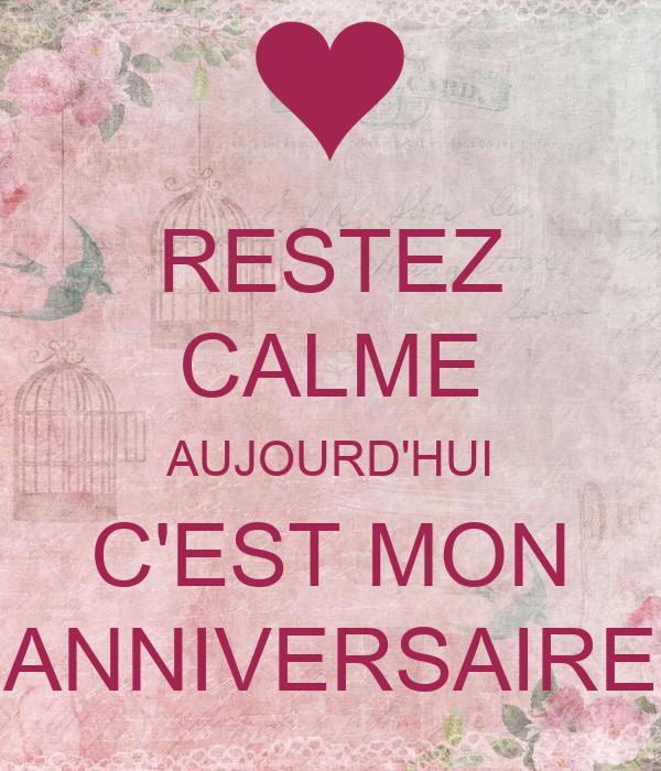 Restez Calme Aujourd Hui C Est Mon Anniversaire Poster