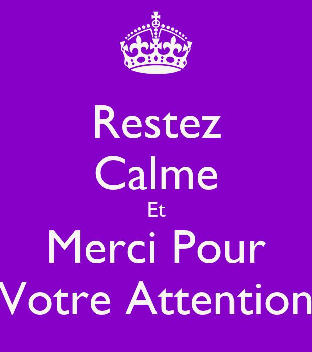 restez calme et merci pour votre attention poster q keep calm o matic. Black Bedroom Furniture Sets. Home Design Ideas