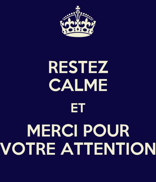 restez calme et merci pour votre attention poster ilya keep calm o matic. Black Bedroom Furniture Sets. Home Design Ideas