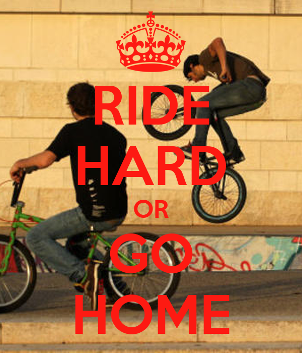 ride-hard-or-go-home.png