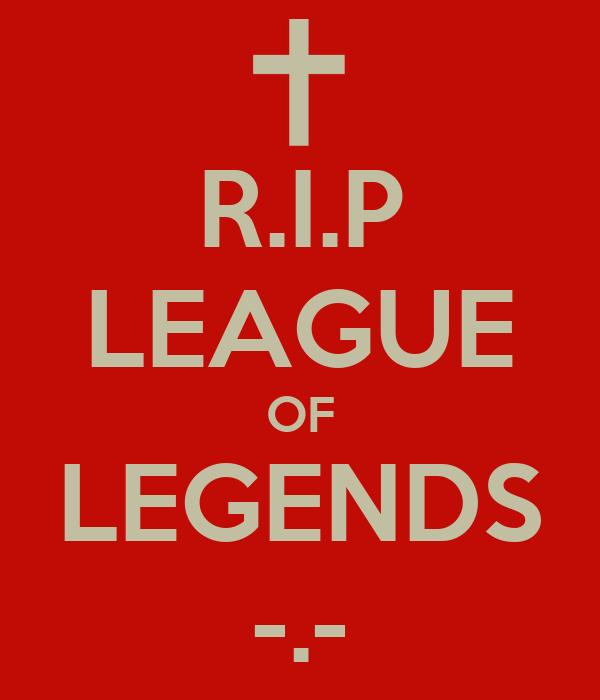 [Imagem: rip-league-of-legends-.png]