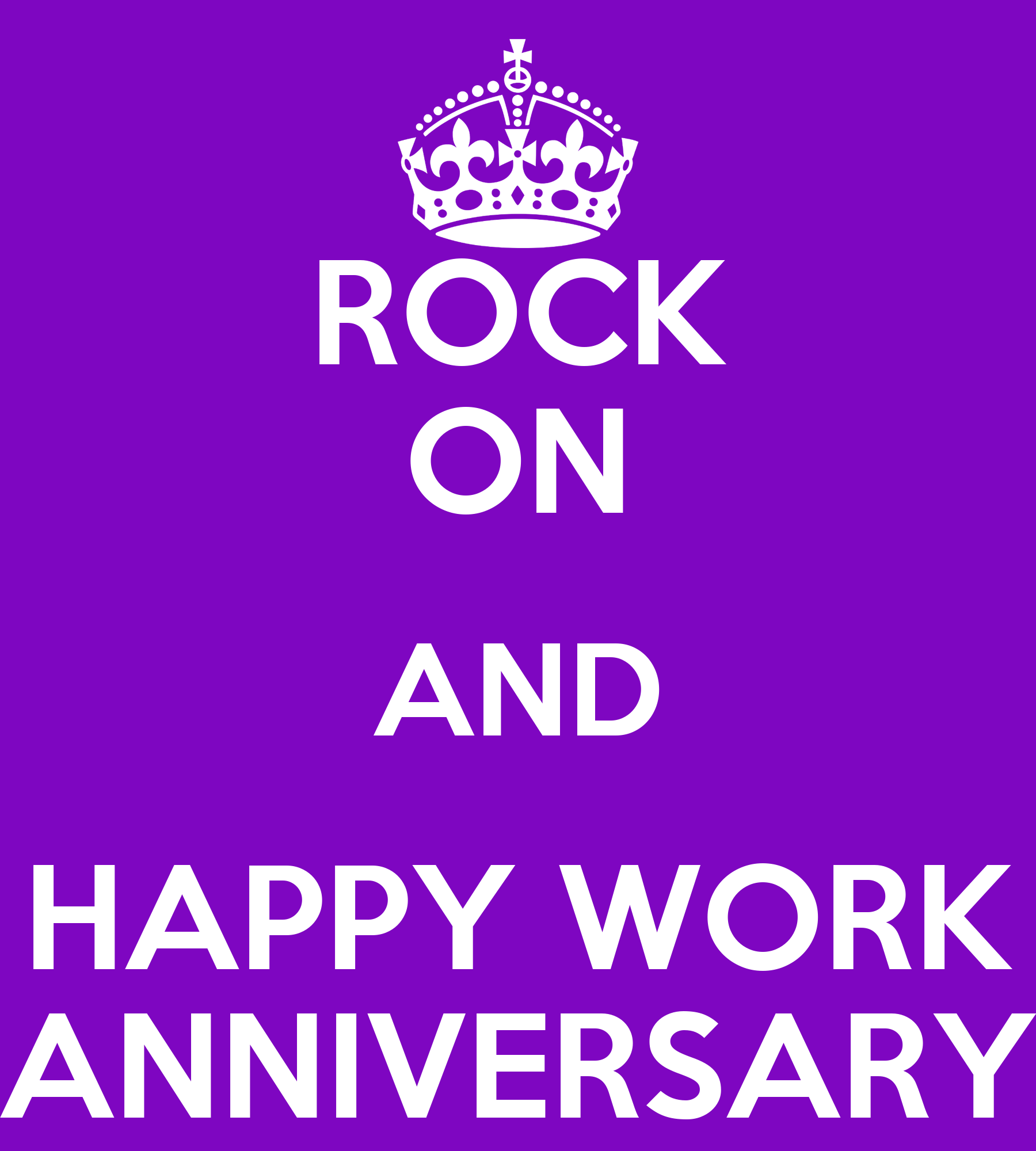 Http Www Keepcalm O Matic Co Uk P Rock On And Happy Work Anniversary