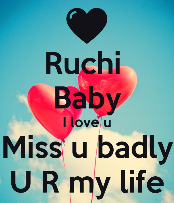 Love U: Ruchi Baby I Love U Miss U Badly U R My Life Poster