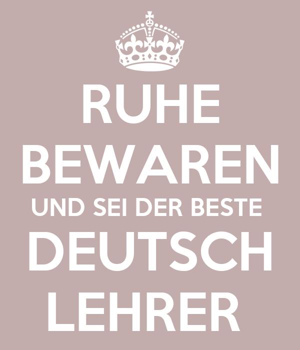 ruhe bewaren und sei der beste deutsch lehrer poster. Black Bedroom Furniture Sets. Home Design Ideas