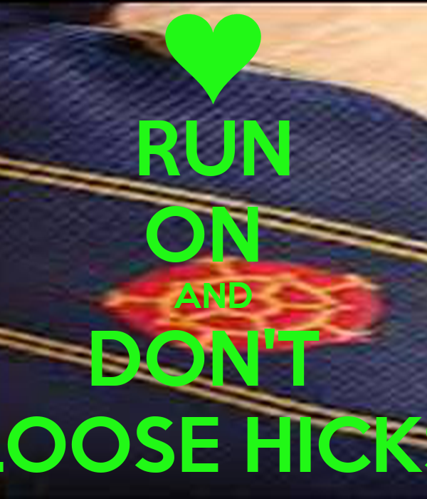 Run on and don 39 t loose hicks poster meg keep calm o matic for I run for meg shirts