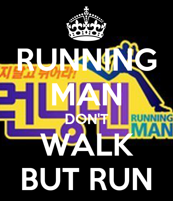 Nobody has voted for this poster yet  Why don t you Dont Walk Run Running Man