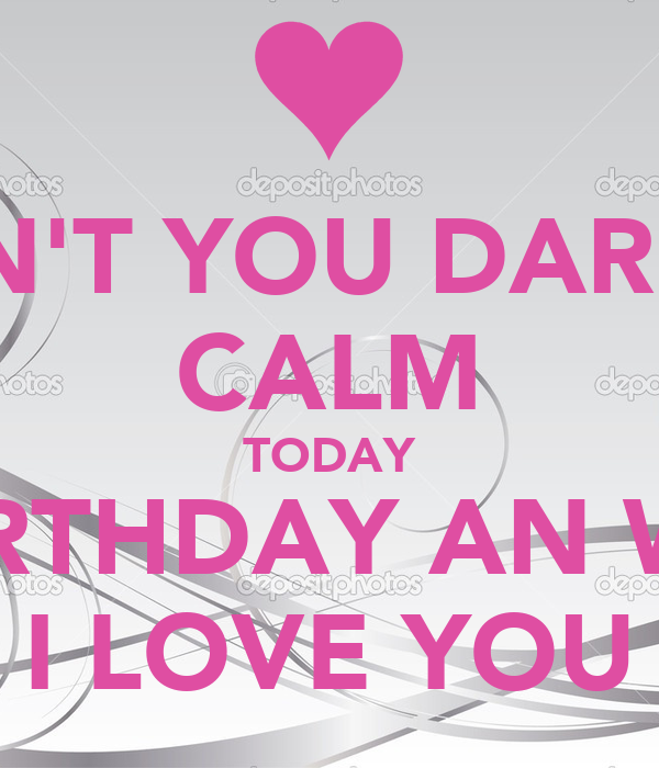 Sana Don T You Dare To Keep Calm Today Happy Birthday An Wedding I