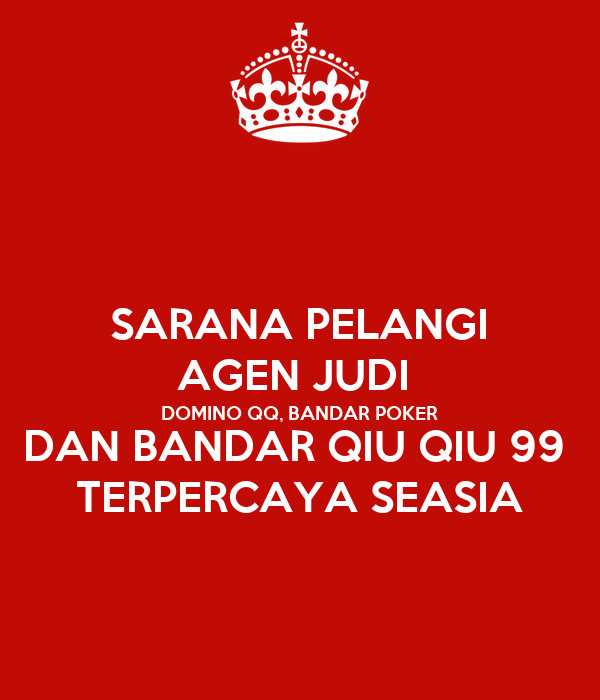 Sarana Pelangi Agen Judi Domino Qq Bandar Poker Dan Bandar Qiu Qiu 99 Terpercaya Seasia Poster Westluka Keep Calm O Matic