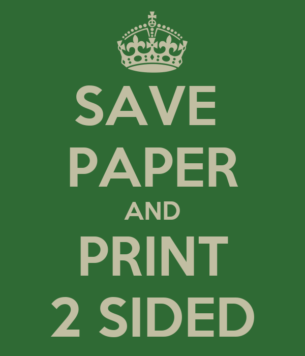 https://sd.keepcalm-o-matic.co.uk/i/save-paper-and-print-2-sided-1.png
