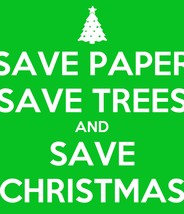 Save paper save trees and save christmas poster martin keep calm o matic - Tell tree dying order save ...