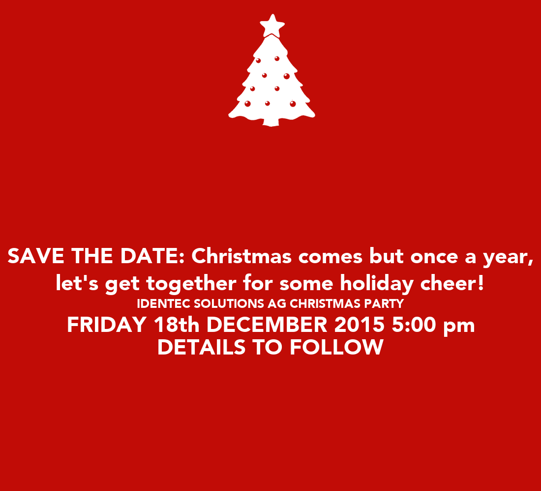 Save The Date Christmas Comes But Once A Year Let 39 S Get