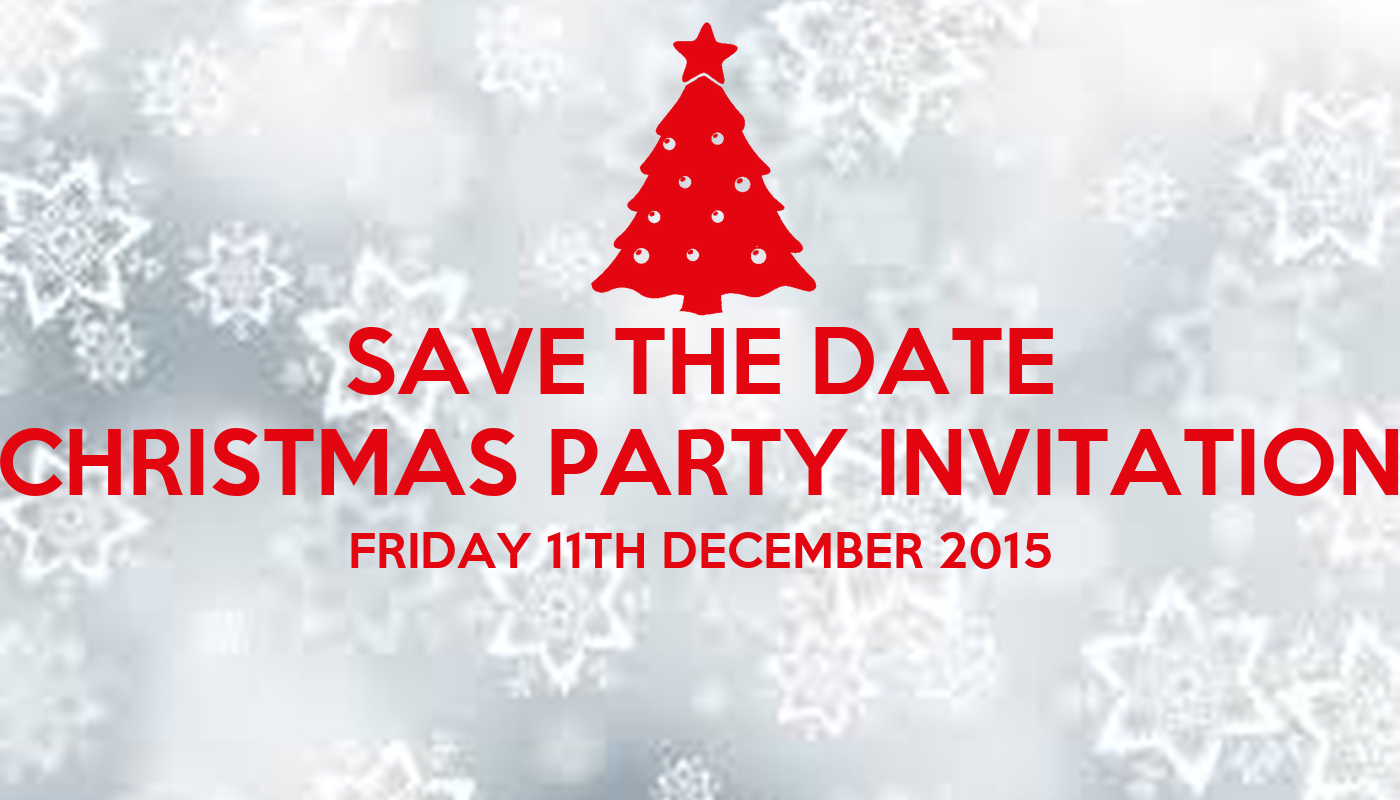 SAVE THE DATE CHRISTMAS PARTY INVITATION FRIDAY 11TH DECEMBER 2015 Poster | Lynne | Keep Calm-o ...