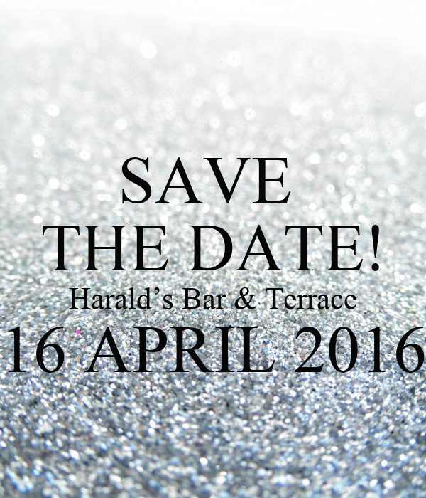 Save the date harald s bar terrace 16 april 2016 poster for The terrace top date