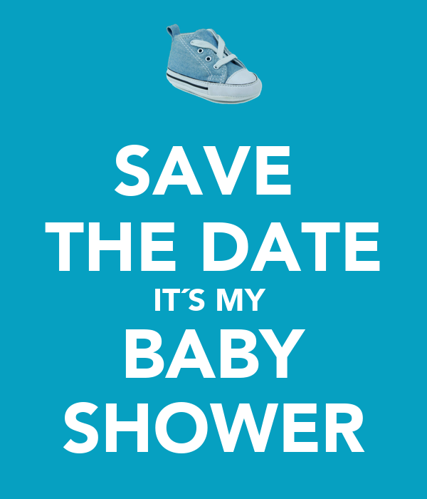 save the date it s my baby shower poster lizbeth keep calm o