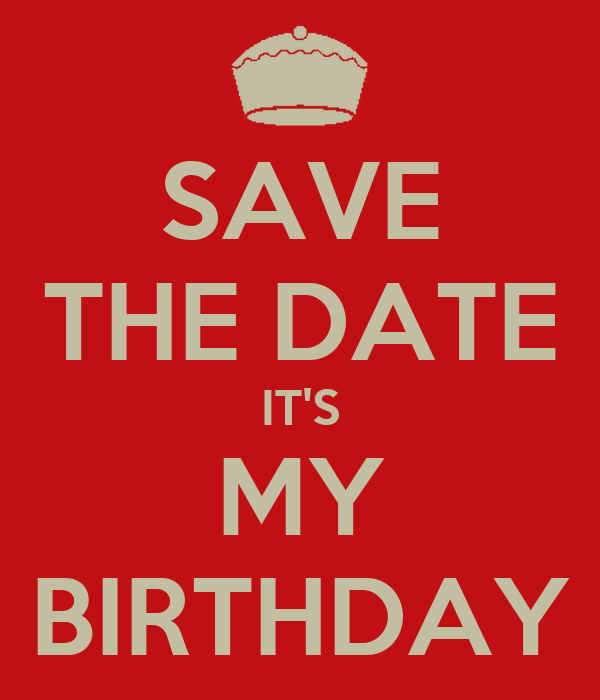 save the date it s my birthday poster wiola keep calm o matic