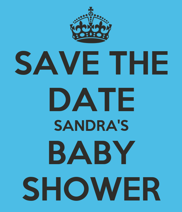 save the date sandra 39 s baby shower poster michelle keep calm o