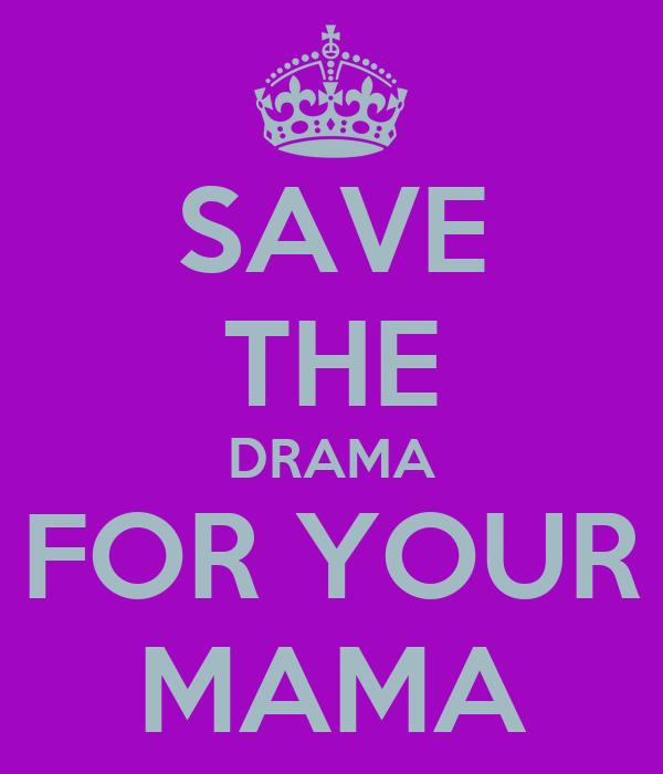 Save the drama for your mama origin