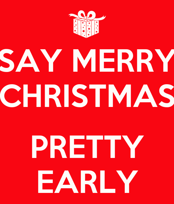 SAY MERRY CHRISTMAS PRETTY EARLY Poster