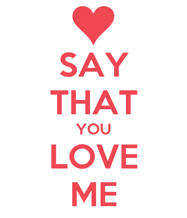 Say That You Love Me Poster Anny Keep Calm O Matic