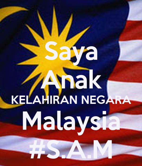 saya anak kelahiran negara malaysia s a m poster