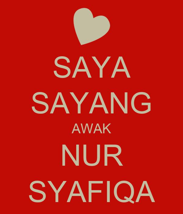 Sayang Sayang Awak Saya Sayang Awak Nur Syafiqa