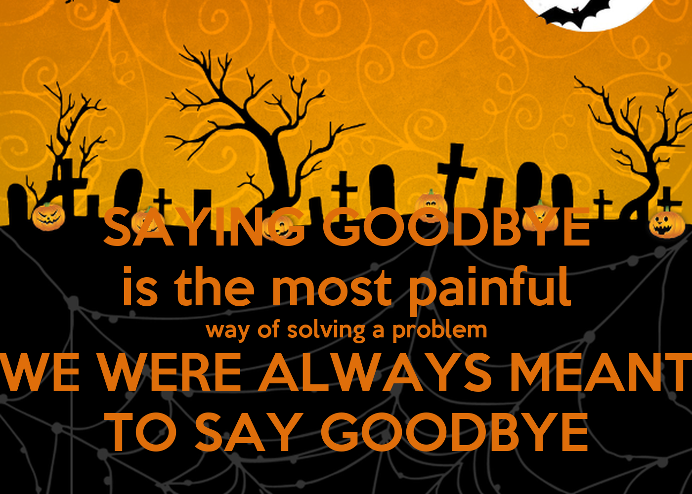 Mae Wall Stickers Saying Goodbye Is The Most Painful Way Of Solving A