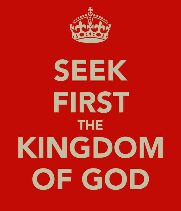 How can I seek first the kingdom of God? - Christian Truth