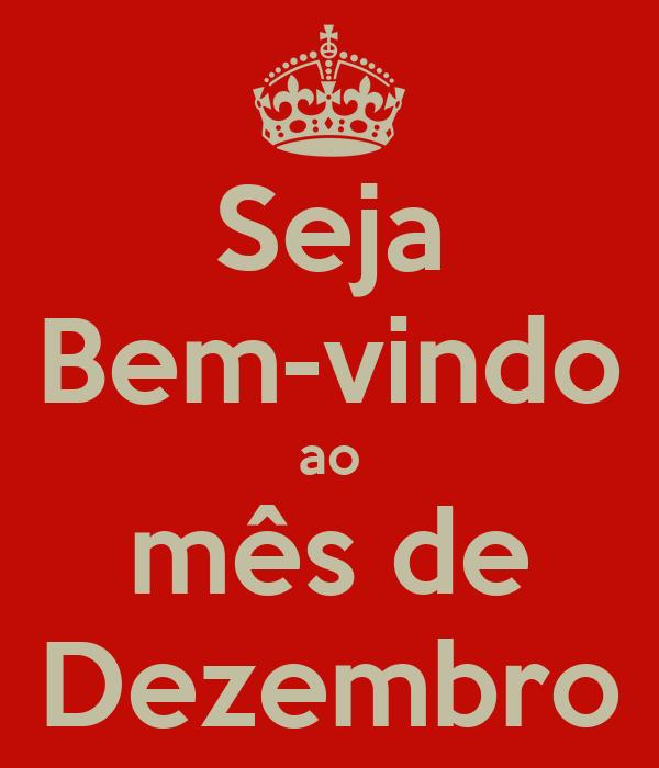 Seja Bem Vindo: Seja Bem-vindo Ao Mês De Dezembro Poster