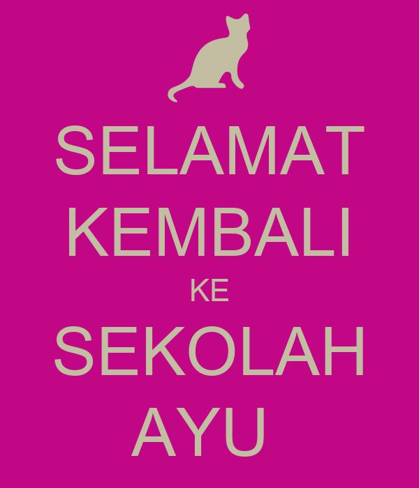 Selamat Kembali Ke Sekolah Ayu Poster Ain Keep Calm O Matic