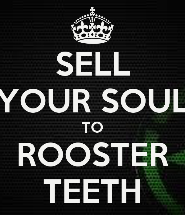sell-your-soul-to-rooster-teeth.png