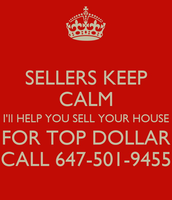 Sellers Keep Calm I 39 Ll Help You Sell Your House For Top