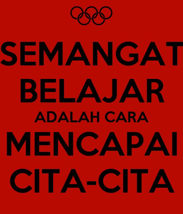 SEMANGAT BELAJAR ADALAH  CARA MENCAPAI CITA CITA Poster