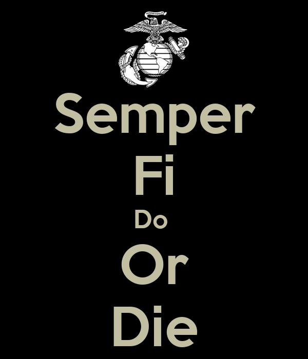 Semper Fi Do Or Die