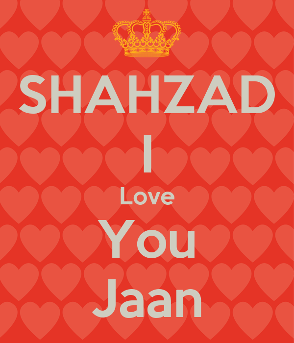 Wallpaper Love Jaan : SHAHZAD I Love You Jaan - KEEP cALM AND cARRY ON Image Generator