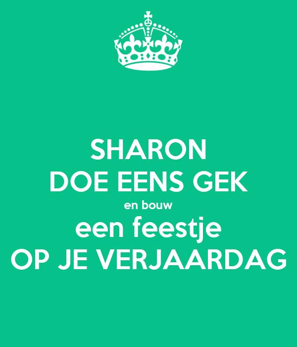Sharon Doe Eens Gek En Bouw Een Feestje Op Je Verjaardag Poster