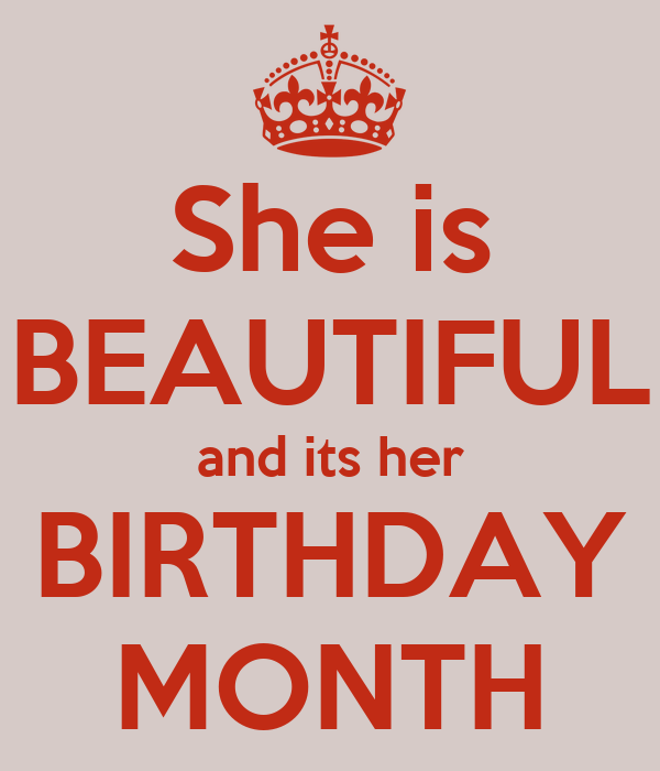 She is beautiful and its her birthday month keep calm - Its my birthday month images ...