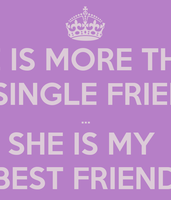 my best friend is single
