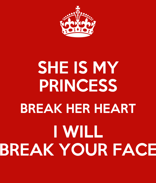 she is my princess break her heart i will break your face poster jaikirat singh keep calm o