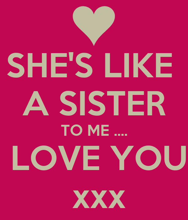 Shes Like A Sister To Me Love You Xxx Poster Courtney Blyton